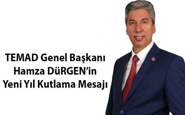 TEMAD Genel Başkanı Hamza DÜRGEN'in Yeni Yıl Kutlama Mesajı