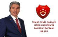 TEMAD Genel Başkanı Hamza DÜRGEN'in Ramazan Bayramı Mesajı